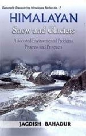 Himalayan Snow and Glaciers: Associated Environmental Problems, Progress and Prospects