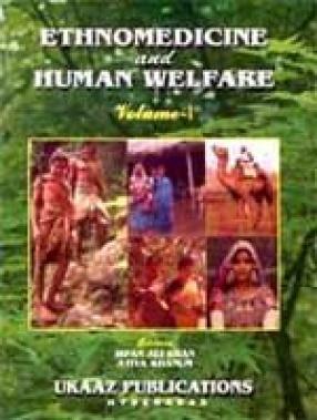 Ethnomedicine and Human Welfare (Volume I)
