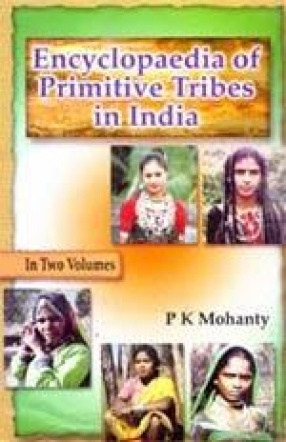Encyclopaedia of Primitive Tribes in India (In 2 Volumes)