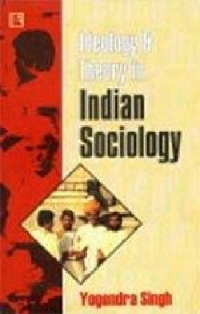 Ideology and Theory in Indian Sociology