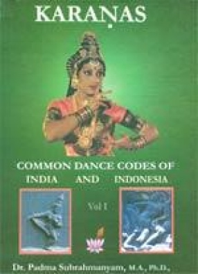 Karanas: Common Dance Codes of India and Indonesia (In 3 Volumes)