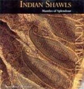 Indian Shawls: Mantles of Splendour