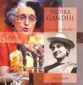 Indira Gandhi: Courage Under Fire