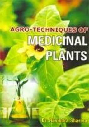 Agro-Techniques of Medicinal Plants