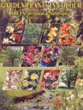 Garden Plants in Colour: Trees - Tropical and Subtropical