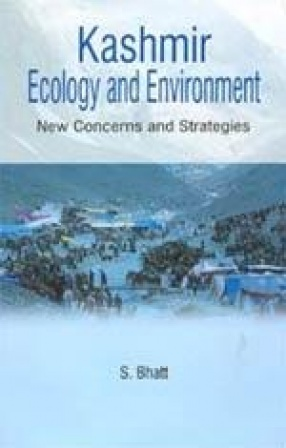 Kashmir Ecology and Environment: New Concerns and Strategies