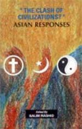 The Clash of Civilizations?: Asian Responses
