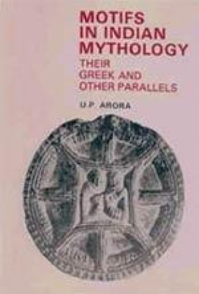 Motifs in Indian Mythology: Their Greek and Other Parallels