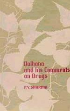 Dalhana and His Comments on Drugs