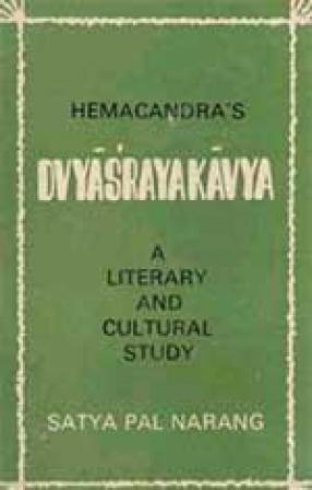Hemachandra's Dvyasrayakavya: A literary and cultural study