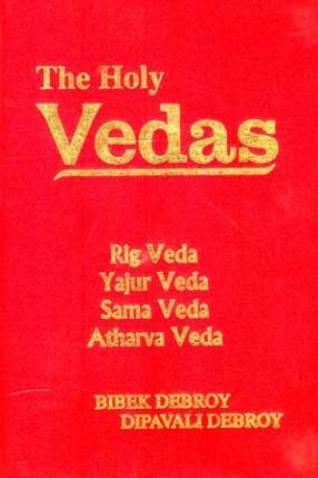 The Holy Vedas: Rigveda, Yajurveda, Samaveda, Atharvaveda