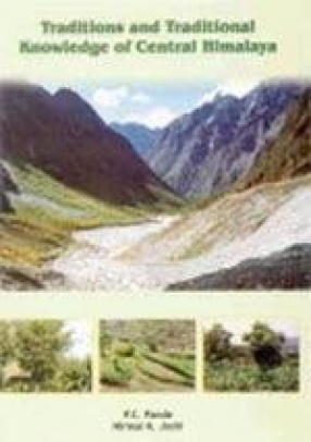 Traditions and Traditional Knowledge of Central Himalaya