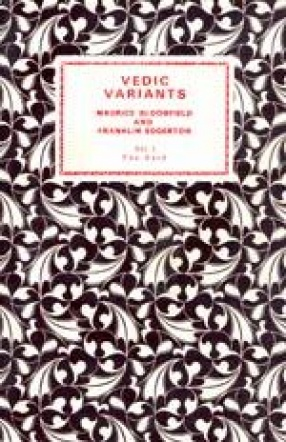 Vedic Variants: A study of variant reading in the repeated mantras of the Veda (In 3 Volumes)