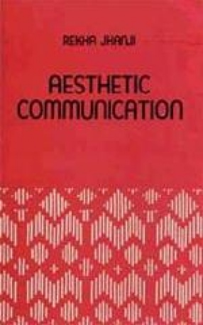 Aesthetic Communication: The Indian Perspective
