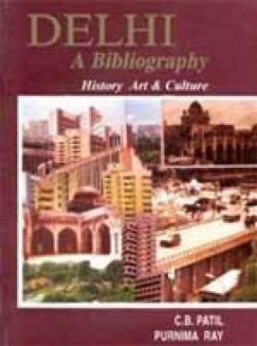 Delhi: A Bibliography (In 2 Volumes)