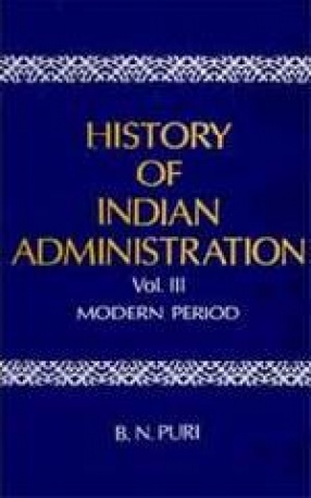 History of Indian Administration (Volume III)