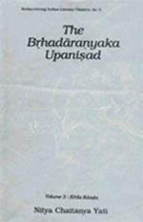 The Brhadaranyaka Upanisad (In 3 Volumes)