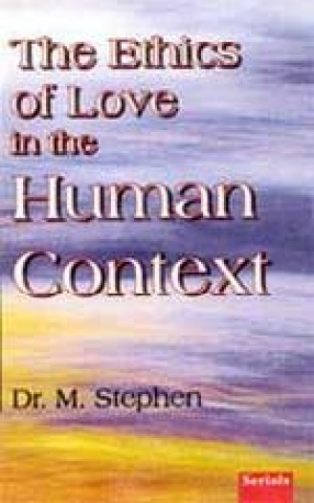 The Ethics of Love in The Human Context