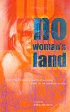 No Woman's Land: Women from Pakistan, India and Bangladesh