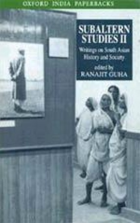 Subaltern Studies, Volume II: Writings on South Asian History and Society