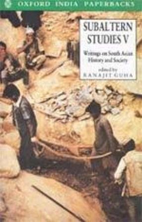 Subaltern Studies, Volume V: Writings on South Asian History and Society