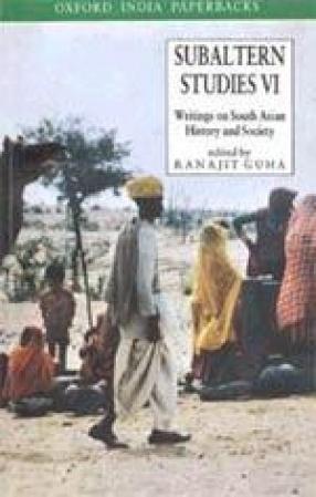 Subaltern Studies, Volume VI: Writings on South Asian History and Society