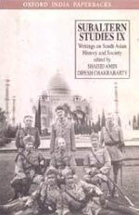 Subaltern Studies, Volume IX: Writings on South Asian History and Society