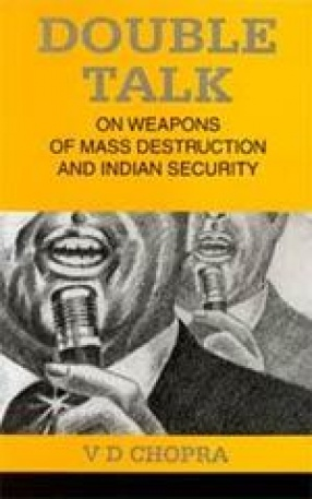 Double Talk: On Weapons of Mass Destruction and Indian Security