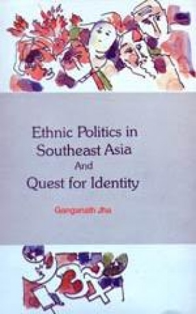 Ethnic Politics in Southeast Asia and Quest for Identity
