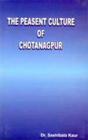 The Peasent Culture of Chotanagpur