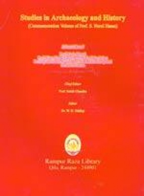 Studies in Archaeology and History (Commemoration Volume of Prof. S. Nurul Hasan)