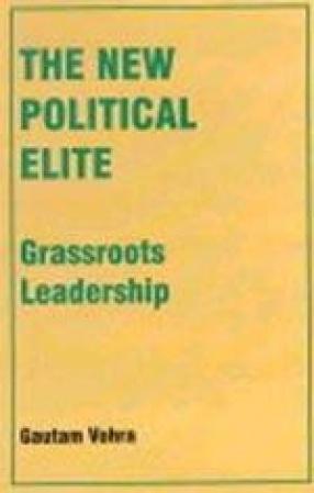 The New Political Elite: Grassroots Leadership (Volume III)
