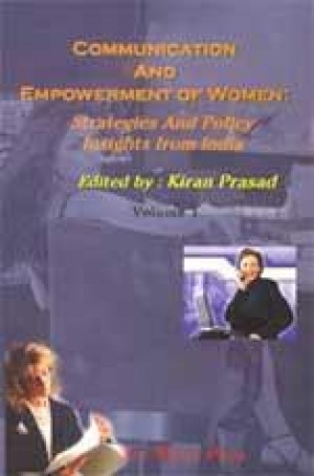 Communication and Empowerment of Women: Strategies and Policy Insights from India (In 2 Volumes)