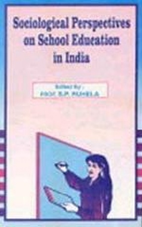 Sociological Perspectives on School Education in India