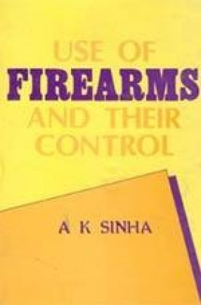 Use of Firearms and Their Control: A Critique