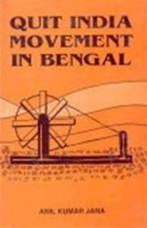Quit India Movement in Bengal:  A Study of Contai Subdivision