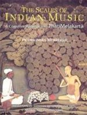 The Scales of Indian Music: A Cognitive Approach to That/Melakarta