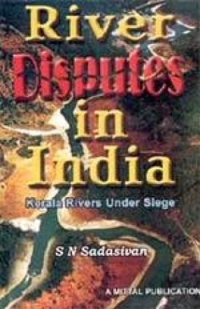 River Disputes in India: Kerala Rivers Under Siege