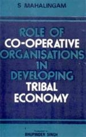 Role of Co-operative Organisations in Developing Tribal Economy