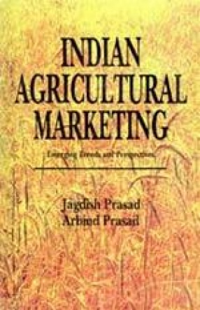 Indian Agricultural Marketing: Emerging Trends and Perspectives