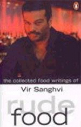 Rude Food: The Collected Food Writings