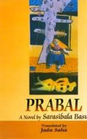 Prabal: A Novel by Sarasibala Basu