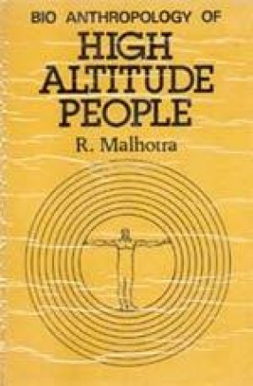 Bio Anthropology of High Altitude People