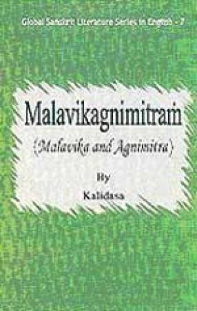 Malavikagnimitram (Malavika and Agnimitra) by Kalidasa