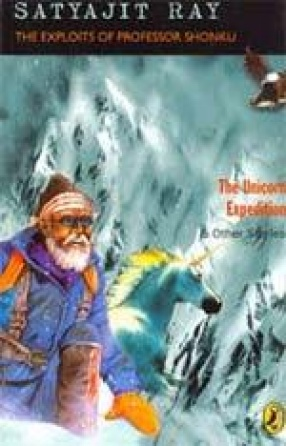 The Exploits of Professor Shonku: The Unicorn Expedition and Other Stories