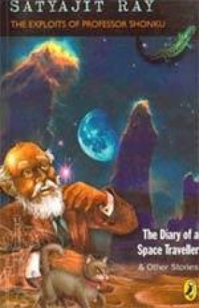 The Exploits of Professor Shonku: The Diary of a Space Traveller and Other Stories
