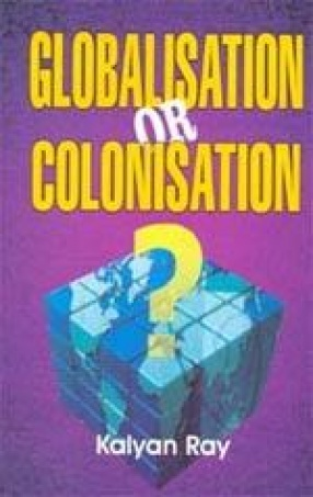 Globalisation or Colonisatioin?