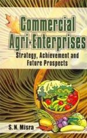 Commercial Agri-Enterprises: Strategy, Achievement and Future Prospects