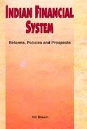 Indian Financial System: Reforms, Policies and Prospects