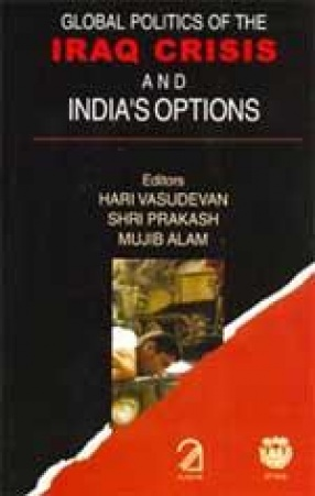 The Global Politics of the Iraq Crisis and India's Options